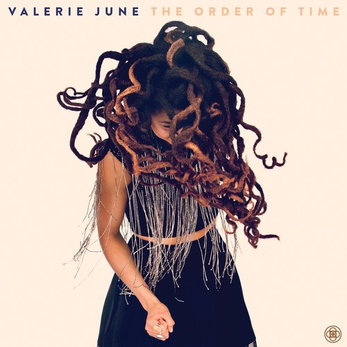 The Order Of Time Valerie June - Staff Pick