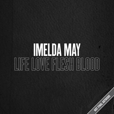 Life Love Flesh Blood