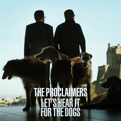 The Proclaimers - Lets hear it for the dogs