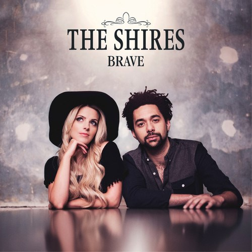 The Shires - Brave