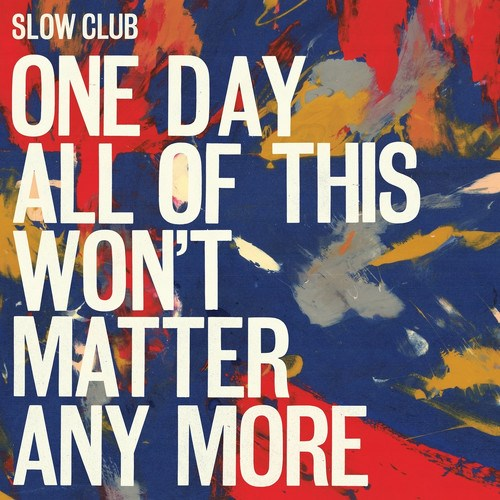 Slow Club - One Day